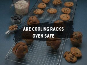 Are Cooling Racks Oven Safe