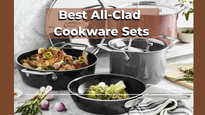Best All-Clad Cookware Sets