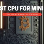 Top 8 Best CPU For Mining in 2021