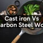 Cast Iron Vs Carbon Steel Wok - Which To Use?