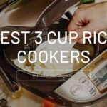 Top 10 Best 3 Cup Rice Cookers of 2021 For Your Kitchen