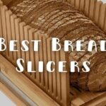 Best Bread Slicers: Top 10 for Homemade Bread of 2021
