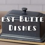 Best Butter Dishes: Top 12 Picks of 2021