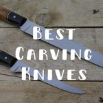 Top 10 Best Carving Knives For Your Kitchen