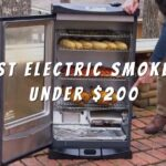 Top 9 Best Electric Smokers under $200 Reviews in 2021