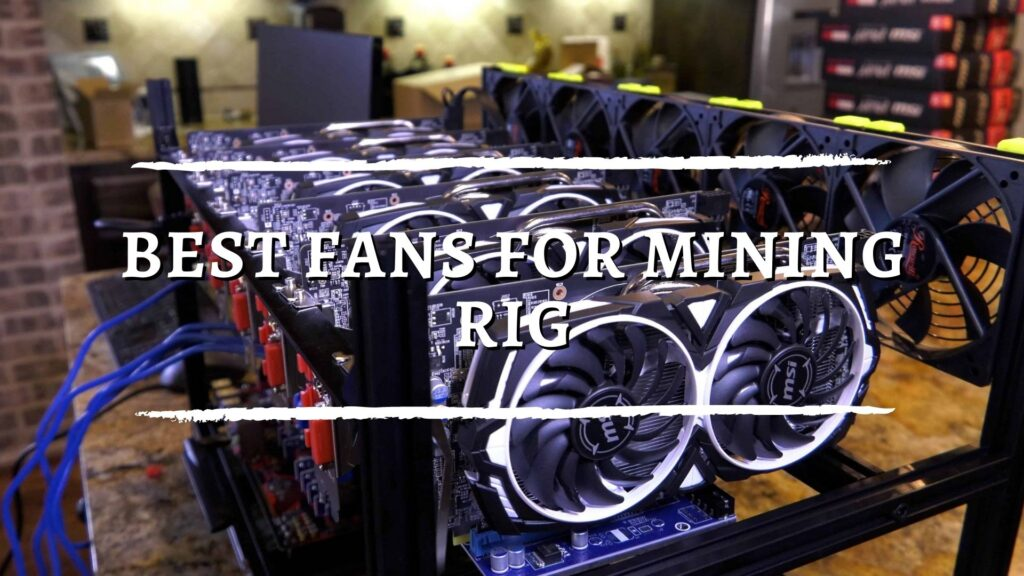 Best Fans For Mining Rig