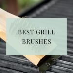 Top 10 Best Grill Brushes For Cleaning Grill of 2021