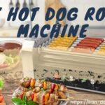 7 Best Hot DogRoller Machine For 2021 Reviews & Buying Guide