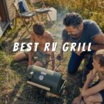 Top 12 Best RV Grill Reviews in 2021