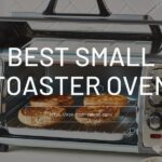 9 Best Small Toaster Oven For Space Saving of 2021