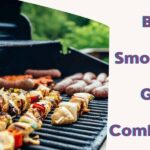 Top 10 Best Smoker Grill Combos of 2021