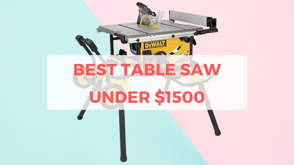 Best Table Saw Under $1500