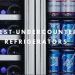 12 Best Undercounter Refrigerators (Reviews and Buying Guide 2021)