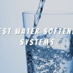 Top 7 Best Water Softener Systems Reviews in 2021