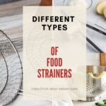 6 Different Types of Food Strainers That You Need to Know