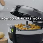 How Does An Air Fryer Work & Everything You Need to Know
