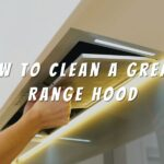 How To Clean A Greasy Range Hood