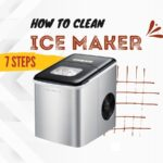 How To Clean An Ice Maker: Follow 7 Easy Steps