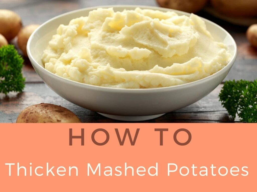 How To Thicken Mashed Potatoes