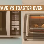 Microwave Vs Toaster Oven: Which Is Better?