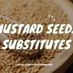 8 Best Mustard Seeds Substitutes You Should Know